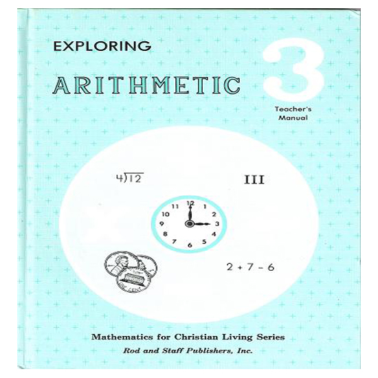Rod and Staff Arithmetic 3 Teachers Manual